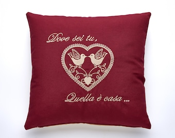 "Embroidery pillow ""Dove sei tu..."" made in Italy"