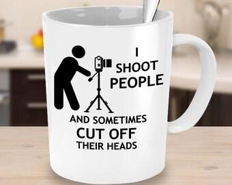 Photography Coffee Mug- Funny photography mug- photography Cup- I Shoot People Mug