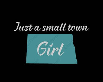 Show your North Dakota pride in a Just a small town North Dakota girl shirt.  Small town North Dakota girls  shirts.  North Dakota shirts.