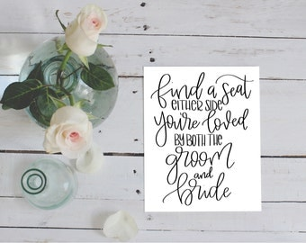 WEDDING FIND a SEAT sign, you're loved by both the groom and the bride, Wedding Decor, Wedding Printable