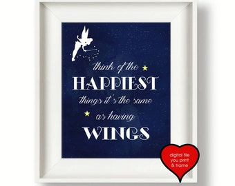 Tinkerbell Peter Pan Quote think of the happiest things it's the same as having wings Digital Print You Print Your Own  digital art