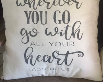 Wherever You Go Pillow-Inspirational Decorative Pillow-Muslin-Stenciled-Life Changes-Graduation Gift