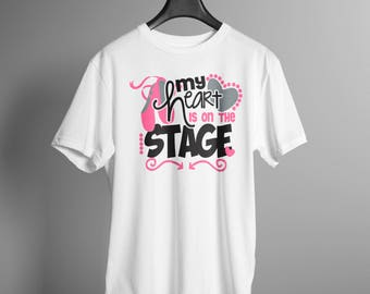 My Heart is on the Stage Dance Mom Recital Tee Shirt Gift
