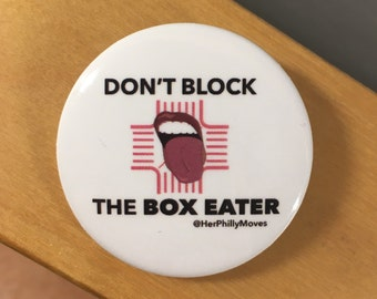 """HerPhillyMOVES """"Don't Block the Box Eater"""" Pinback Button"""