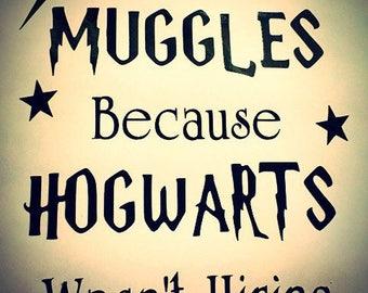 Teacher Gift Vinyl Cut - Muggles / Hogwarts / Harry Potter