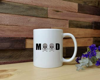 Mood Mug - Coffee Mug - Tea Mug - Sarcasm - Emoji - Skull