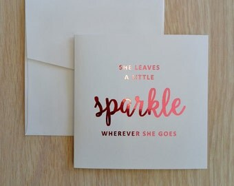 Foil Greeting Card, She Leaves A Little Sparkle Wherever She Goes Card, Inspirational Quote Card, Birthday Card