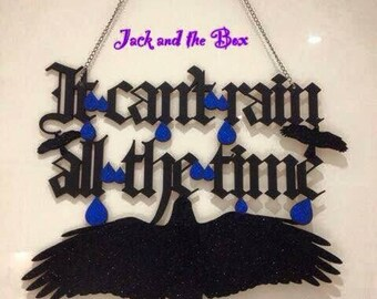 It cant rain all the time - Crow hanging decorative wood sign