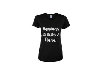 Happiness Is Being A Nana Women's Shirt