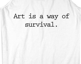 Art Is A Way Of Survival Men's Tank Top