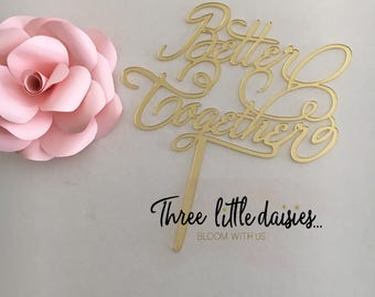 """Acrylic wedding Cake Topper """" better together """" in gold"""