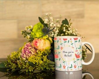 Mom You're the Best Coffee mug