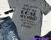 Y'all Gonna Make Me Lose My Mind Adult Unisex Shirt, Funny Mom Shirt, Momlife, Lose My Mind One Kid at a Time