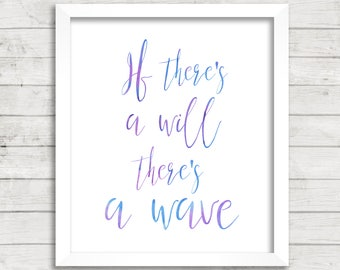 If There's A Will There's A Wave Ombre Watercolor 8x10 Printable Wall Art, Instant Download, Ocean Printable, Nautical Kids Nursery Decor