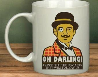 Oh Darling, Don't Feed The Peasants Mug | Funny | Mug