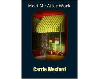 Meet Me After Work, Short Fiction, Romantic Comedy, Short Story, Digital Download, PDF, Mobi, and Epub Files, For Kindle and Nook Readers