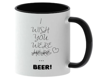 Cup with saying - I wish you were beer! -Made in Germany - TassenTicker - coffee - cup