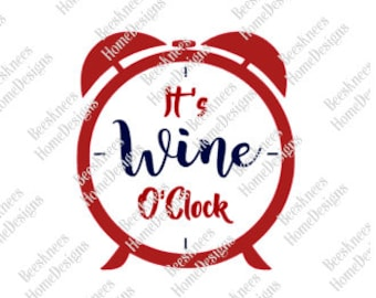 It's Wine O'Clock Design - Wine Glass Decal - Wall Art - Digital Cut File - INSTANT DOWNLOAD for silhouette studio, png, pdf & svg