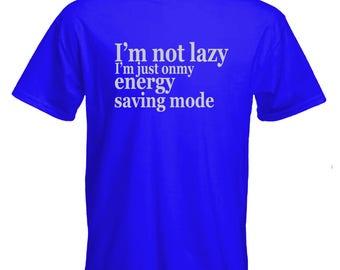 Energy saving mode tshirt-funny tshirt-I'm not lazy tshirt-festival Tshirt-beachwear-slogan Tee-statement tshirt-mens short sleeved Tee-