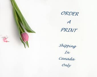Order a print/ Ships in Canada only