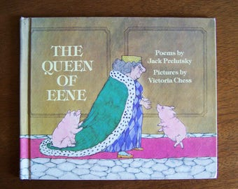 The Queen of Eene by Jack Prelutsky - Pictures by Victoria Chess - Children's Book - Humor, Poetry, Rhymes