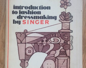 Introduction to Fashion Dressmaking by Singer 1971