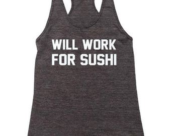 Will Work For Sushi Tank Top