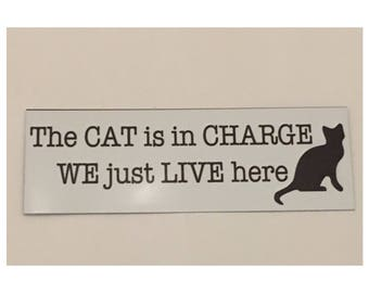 Cat Sign - The Cat Is In Charge We Just Live Here Kitty Paw Pet