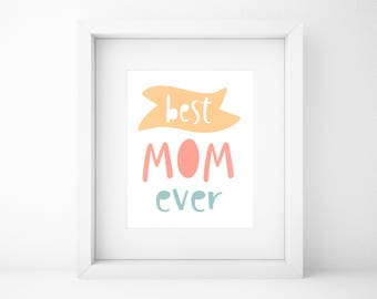 Mother's Day Gift/Gift for Mom/Mothers Day Gift/Printable Gift/Best Mother/Prints/Wall Art