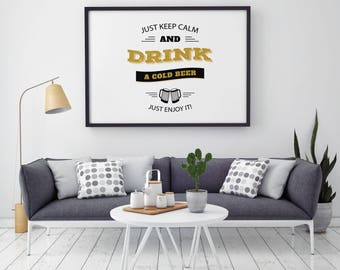 Keep Calm And Drink Beer - Quote Print - Illustration - Keep Calm Art - Wall Art - Home Decor
