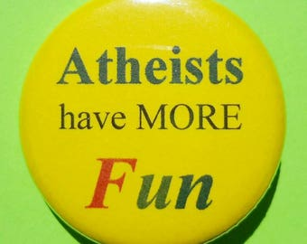 Atheists have more Fun highlights the fact that religions have unnecessary and inhumane restrictions on natural and fun activities