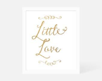 Little Love Print | Quote | Printable | Newborn Gift | Gold | Nursery | Baby Gift | Wall Art | Modern | Scandinavian Print | Gift