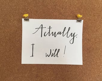 Typographical saying: Actually I will!