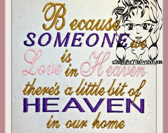 Because Someone we Love is in HEAVEN theres a little bit of Heaven in our home ~ Downloadable DiGiTaL Machine Embroidery Design by Carrie