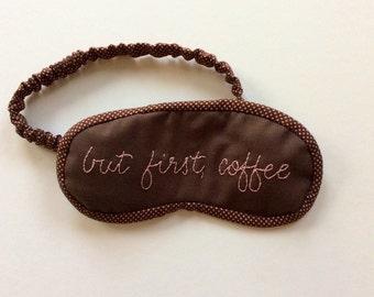 but first, coffee sleep mask