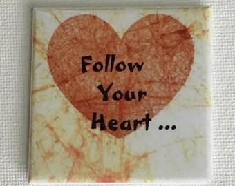 Follow Your Heart Motivational Magnet