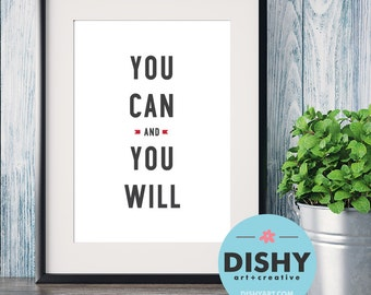 You Can And You Will Printable Typography Print Inspirational Motivational Quote Boss Lady Art Dorm Decor Home Decor Wall Art Prints