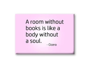A Room Without Books Fridge Magnet, Quote Magnet
