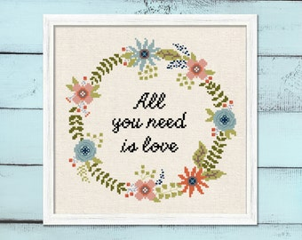 All you need is love floral wreath. Modern Simple Cute Quote Counted Cross Stitch Pattern PDF Instant Download