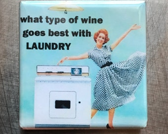 What type of wine goes best with laundry...custom made 1.5x1.5 inch magnet