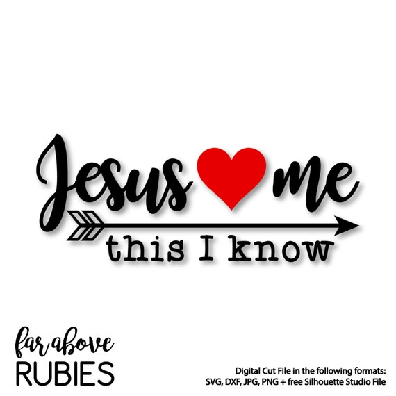 jesus loves me this i know heart arrow svg dxf png jpg