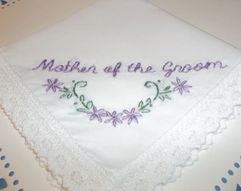 Mother of groom, wedding handkerchief, mom hanky, mother of bride, lavendar hanky, gift for mom,  gift, mother in law, colors welcome