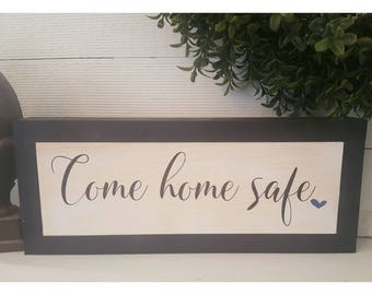 Come Home Safe, Law Enforcement, Law Enforcement Gifts, Police Wife, Police Gifts, Police Sign, Wood Sign, Law Enforcement Decor, Police Art