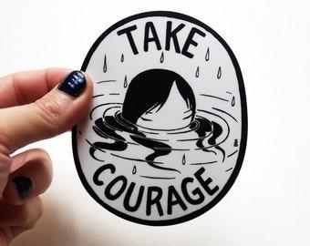 Vinyl Sticker - Take Courage