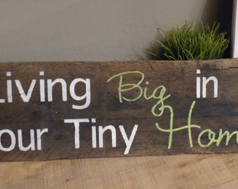 LIVING big in our TINY Home painted pallet Wood sign rustic