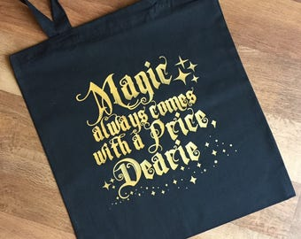 All Magic Comes at a price Tote Bag - Gold on black