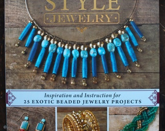 GLOBAL STYLE JEWELRY: Inspiration and Instruction for 25 Exotic Beaded Jewelry Projects (Interweave 2016) by Anne Potter