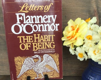 Letters of Flannery O'Conner The Habit of Being Edited by Sally Fitzgerald, Southern Decor Book, Georgia Writer, Classic Paperback,