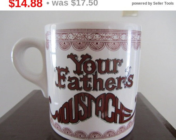 Your Fathers Mustache Coffee Cup, Fathers Day Mug, Mustache Mug, Mustache Coffee Cup, Fathers Coffee Cup, Fathers Mustache Drinking Mug