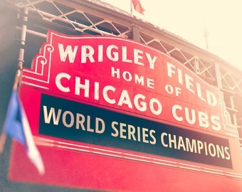 Chicago Cubs, World Series Champions, Wrigley Field Sign Wall Art, Photography, baseball, red, blue, gold, Chicago Home